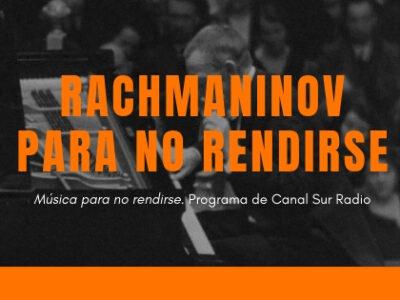 Rachmaninov para no rendirse